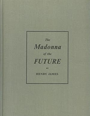 THE MADONNA OF THE FUTURE.: Arion Press). James, Henry. Introduction by Arthur C. Danto. ...