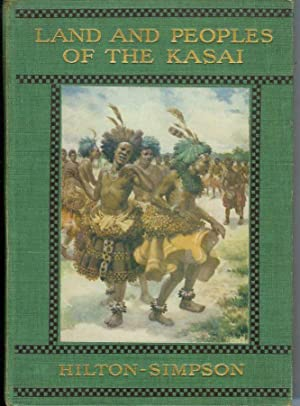 LANDS AND PEOPLES OF THE KASAI: Being a Narrative of a Two Year Journey Among the Cannibals of the ...