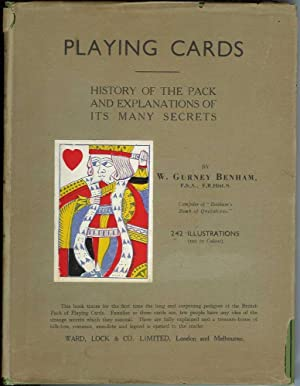 PLAYING CARDS: History of the Pack and Explanations of Its Many Secrets.: Benham, W. Gurney.