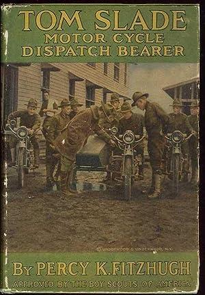 TOM SLADE: Motorcycle Dispatch Bearer.: Fitzhugh, Percy K.