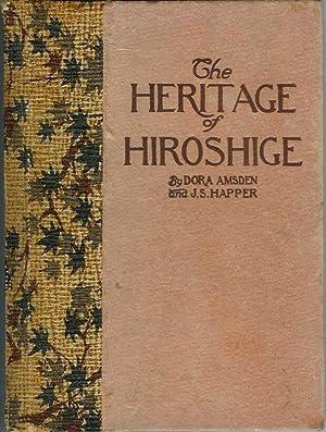 THE HERITAGE OF HIROSHIGE: A Glimpse at Japanese Landscape Art.: Amsden, Dora, with John Stewart ...