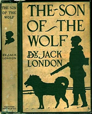 THE SON OF THE WOLF.: London, Jack.
