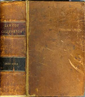COMPILED LAWS OF THE STATE OF CALIFORNIA: Containing All the Acts of the Legislature of a Public ...