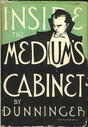 INSIDE THE MEDIUM'S CABINET.: Dunninger, Joseph.