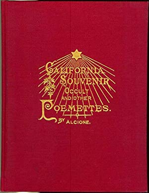 CALIFORNIA SOUVENIR OCCULT AND OTHER POEMETTES. Nature, Philosophy, Patriotism, Immortality.: ...