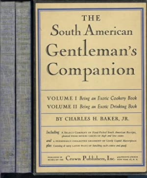 THE SOUTH AMERICAN GENTLEMAN'S COMPANION. Vol. I: Being an Exotic Cookery Book or, Around the ...