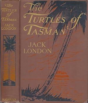 TURTLES OF TASMAN.: London, Jack.