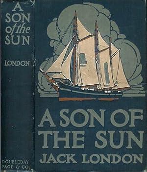 A SON OF THE SUN.: London, Jack.