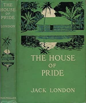 THE HOUSE OF PRIDE and Other Tales of Hawaii.: London, Jack.