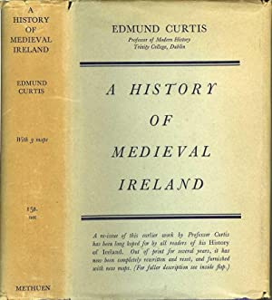 A HISTORY OF MEDIEVAL IRELAND from 1086: Curtis, Edmund.