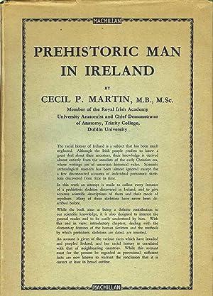 PREHISTORIC MAN IN IRELAND.: Martin, Cecil P.