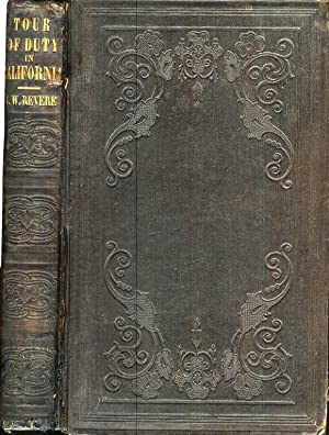 A TOUR OF DUTY IN CALIFORNIA; Including a Description of the Gold Region: and an Account of the ...