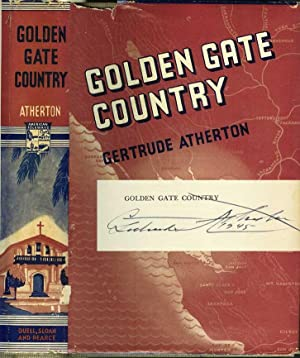 GOLDEN GATE COUNTRY. (signed by author): Atherton, Gertrude.