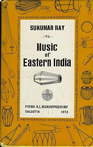 MUSIC OF EASTERN INDIA: Vocal Music in: Ray, Sukumar.