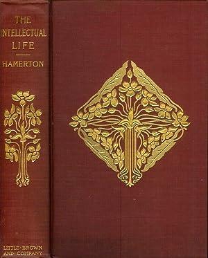 THE INTELLECTUAL LIFE.: Hamerton, Philip Gilbert.
