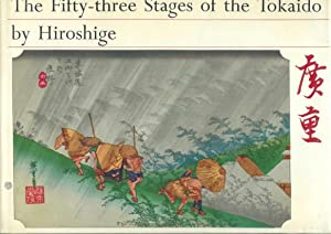 THE FIFTY-THREE STAGES OF THE TOKAIDO BY: Hiroshige. (Edited by