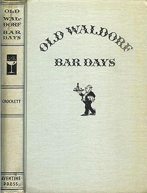 OLD WALDORF BAR DAYS: With the Cognomina: Crockett, Albert Stevens.