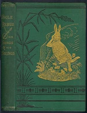 UNCLE REMUS: His Songs and His Sayings. The Folk-Lore of the Old Plantation: Harris, Joel Chandler