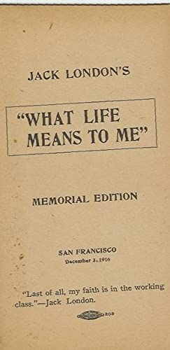 WHAT LIFE MEANS TO ME.: London, Jack. George Sterling.