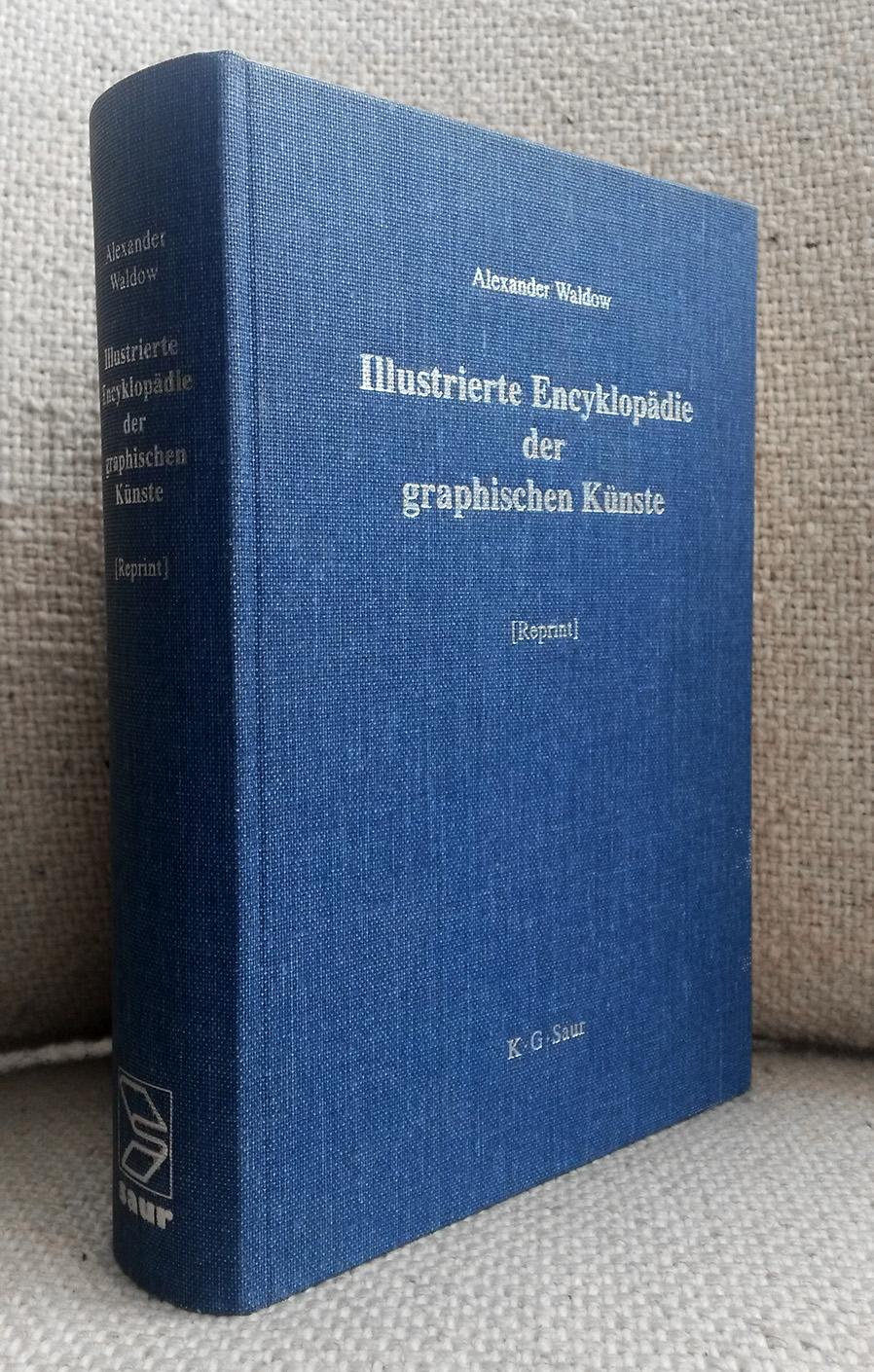 Illustrierte Encyklopädie der graphischen Künste und der: Waldow, Alexander (Hrsg.)