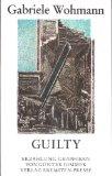 Guilty : Erzählung. Offsetlithographien von Günter Dimmer, Broschur ; 104 - Wohmann, Gabriele