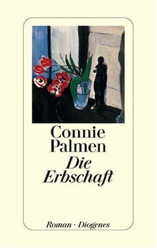 Die Erbschaft : Roman. Aus dem Niederländ.: Palmen, Connie: