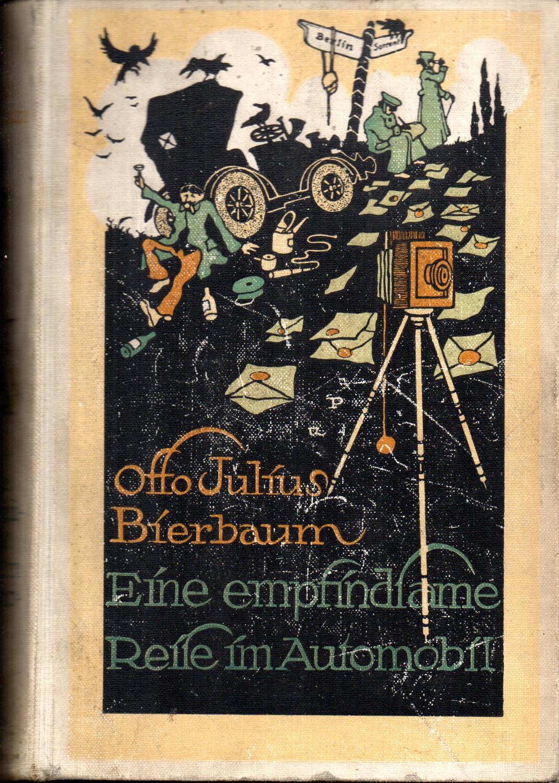Eine empfindsame Reise in einem Automobil von: Otto Julius Bierbaum