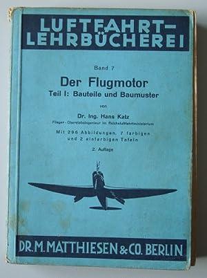 Luftfahrt-Lehrbücherei. Band 7: Der Flugmotor. Teil 1: Katz, Hans: