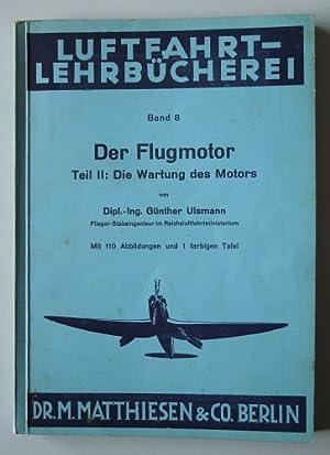 Der Flugmotor. - Teil 2: Die Wartung: Ulsmann, Günther: