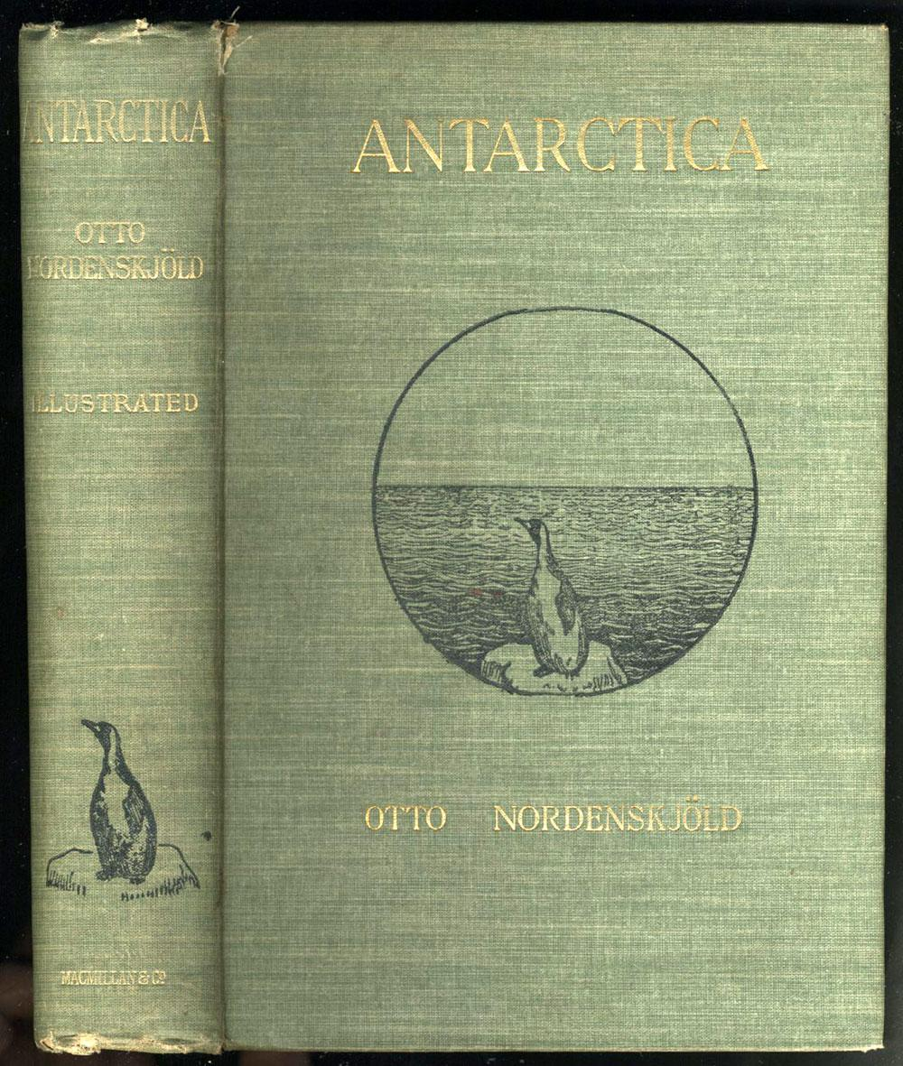 Antarctica or Two Years Amongst the Ice of the South Pole Nordenskjold, O.; J. Gunnar Andersson Very Good Hardcover