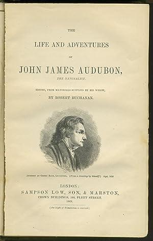 The Life and Adventures of John James Audubon, the Naturalist: Buchanan, Robert