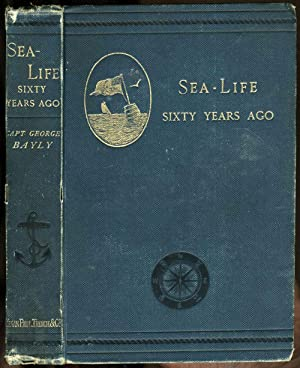 Sea-Life Sixty Years Ago: A Record of Adventures which led up to the Discovery of the Relics of t...
