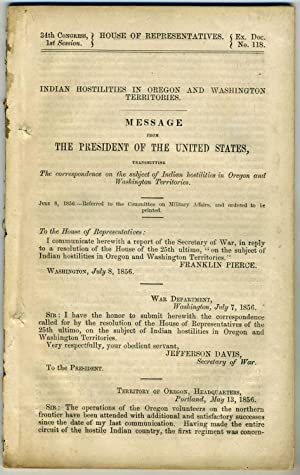Indian Hostilities in Oregon and Washington Territories. Message from the President of the United ...