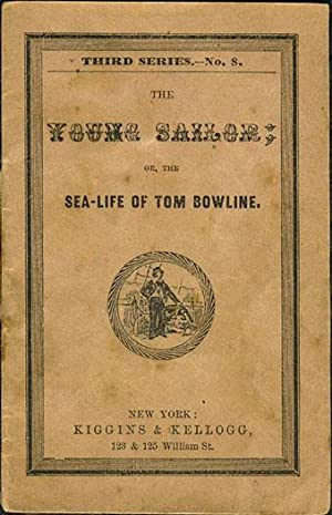 The Young Sailor; or the Sea-Life of Tom Bowline, Third Series - No. 8. Chapbook: Children's] ...