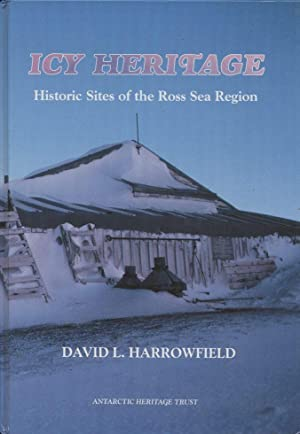 Icy Heritage: Historic Sites of the Ross Sea Region