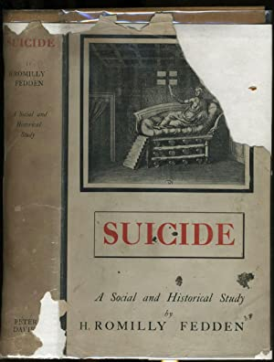 Suicide. A Social and Historical Study: Fedden, H. Romilly