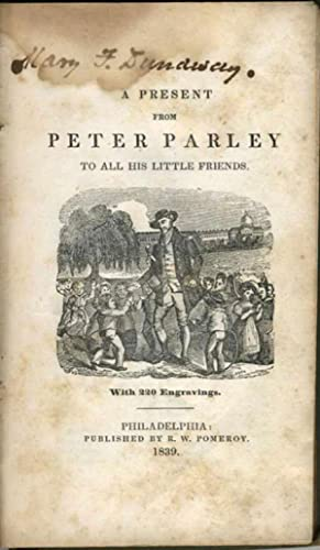 A Present from Peter Parley to All his Little Friends. With 220 Engravings