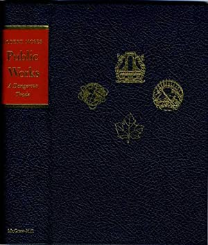 Public Works: A Dangerous Trade: Moses, Robert