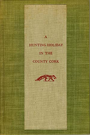 A Hunting Holiday in the County Cork