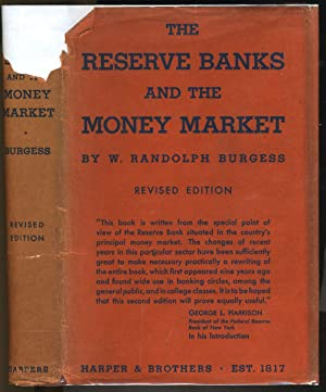 The Reserve Banks and the Money Market: Burgess, W. Randolph