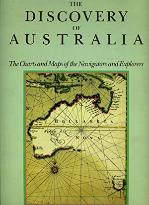 The Discovery of Australia. The Charts and Maps of the Navigators and Explorers