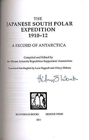 The Japanese South Polar Expedition 1910 - 12. A Record of Antarctica: Dagnell, Lara; Shibata, ...