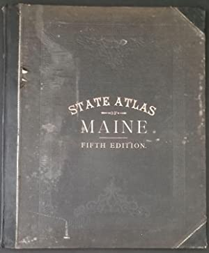 Colby's Atlas of the State of Maine. Including Statistics and Descriptions of it History, Educati...