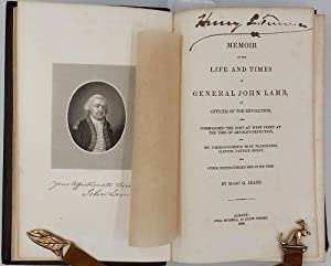 Memoir of the Life and Times of General John Lamb, an Officer of the Revolution, Who Commanded th...