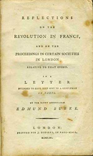 Reflections on the Revolution in France, and: Burke, Edmund