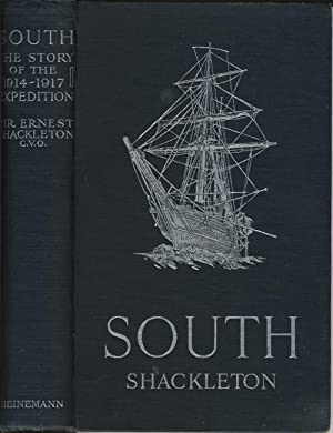 South. The Story of Shackleton's Last Expedition 1914 - 1917