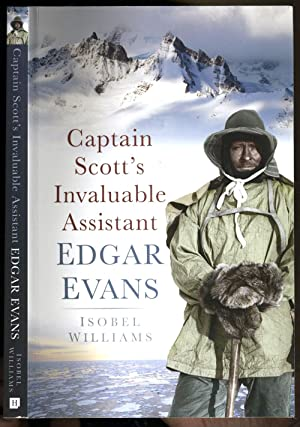 Captain Scott's Invaluable Assistant, Edgar Evans