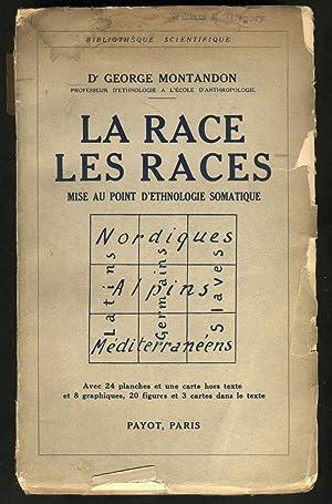 La Race, les Races, Mise au point d'Ethnologie Somatique: Montandon, George
