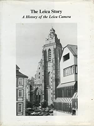 The Leica Story. A History of the: Keller, Emil G.