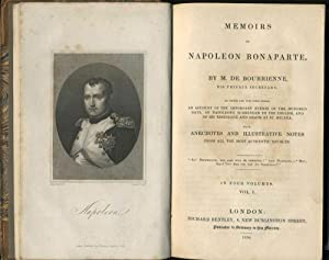 Memoirs Of Napoleon Bonaparte. To Which Are Now First Added, An Account of the Important Events o...